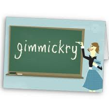 Gimmickry